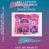 art lessons vol 2 Art Lessons for Children - Vol. 2 Easy Art Projects