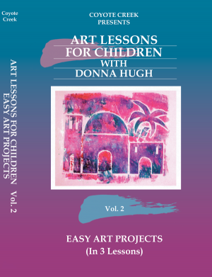 Art Lessons for Children – Vol. 2 Easy Art Projects