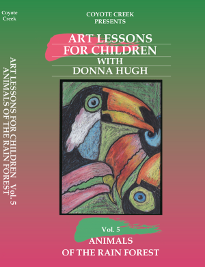 Art Lessons for Children – Vol. 5 Animals of the Rain Forest