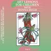 art lessons vol 6 Art Lessons for Children - Vol. 6 Plants of the Rain Forest