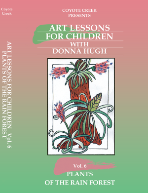 Art Lessons for Children – Vol. 6 Plants of the Rain Forest