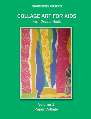 Collage Art for Kids Series (11 Lessons)