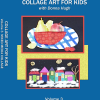 collage art vol 3 Collage Art for Kids - Vol. 3 Mixed Media Collage