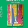 college art vol 1 Collage Art for Kids - Vol. 1 Paper Collage